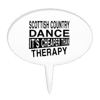 SCOTTISH COUNTRY DANCING IT IS CHEAPER THAN THERAP CAKE TOPPER