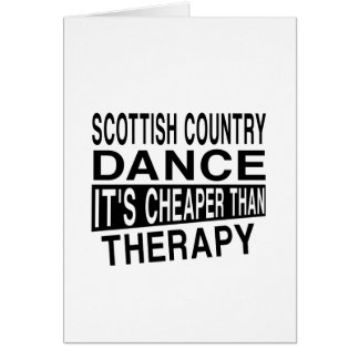 SCOTTISH COUNTRY DANCING IT IS CHEAPER THAN THERAP CARD