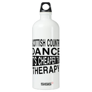 SCOTTISH COUNTRY DANCING IT IS CHEAPER THAN THERAP WATER BOTTLE