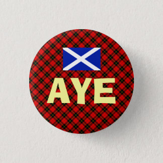 Scottish Independence Aye Wallace Tartan Badge Button