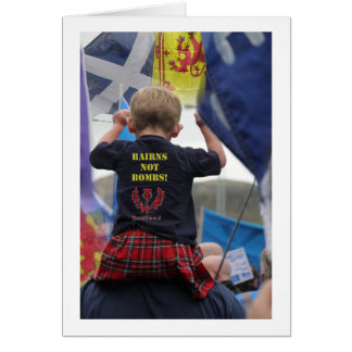 Scottish Independence Bairns Not Bombs Card