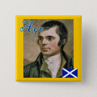Scottish Independence Robert Burns Aye Badge Pinback Button