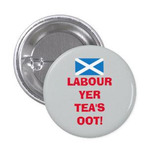 Scottish Labour Party Tea's Oot Badge Button