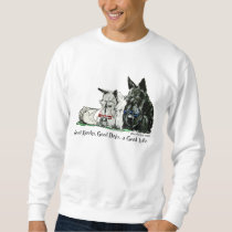 Scottish Terrier Good Life Sweatshirt