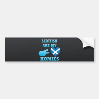 scottishs are my Homies Bumper Sticker