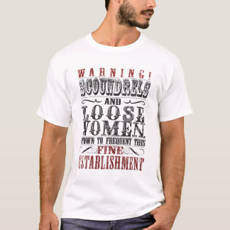 Scoundrels and Loose Women T-Shirt