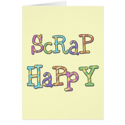 Scrap Happy T-shirts and Gifts Greeting Card