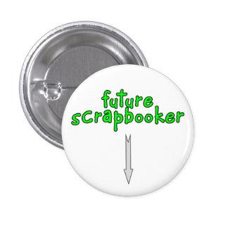scrapbooker futuro pin redondo de 1 pulgada