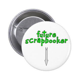 scrapbooker futuro pin redondo de 2 pulgadas