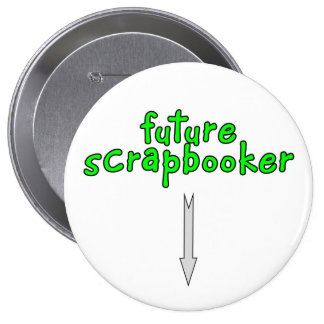 scrapbooker futuro pin redondo de 4 pulgadas