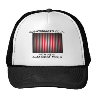 Scrapbookers Do It... With Heat Embossing Tools Trucker Hat