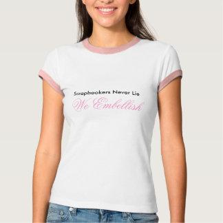 Scrapbookers nunca miente embellece la camiseta de playeras