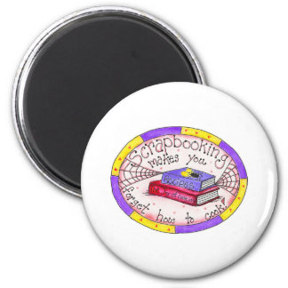 Scrapbooking and Cooking 2 Inch Round Magnet