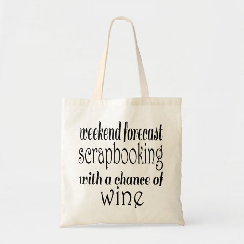 Scrapbooking and Wine Tote Bag