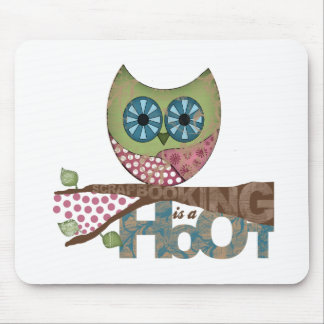 Scrapbooking is a Hoot Mouse Pad