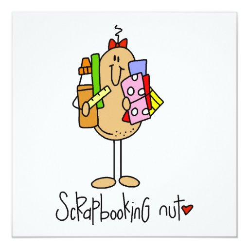 """Scrapbooking Nut T-shirts and Gifts 5.25"""" Square Invitation Card"""
