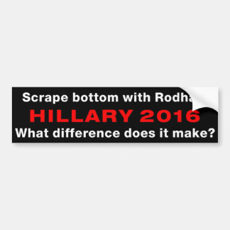 """Scrape Bottom With Rodham"" Bumper Sticker"
