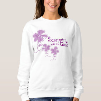 Scrappin' With the Girls Sweatshirt