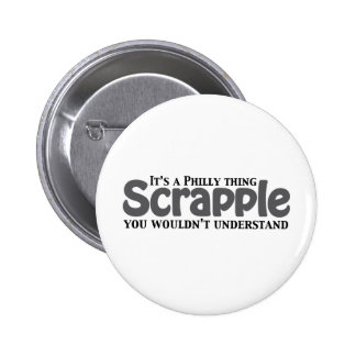 Scrapple Philly Thing 2 Inch Round Button