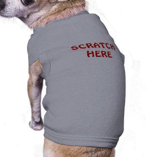 SCRATCH HERE DOG TEE