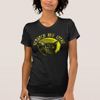 SCRATCH MY ITCH T-Shirt