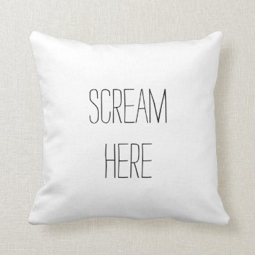 hacheu Scream Here Funny Pillow