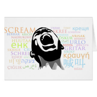 Scream in all Languages Greeting Card