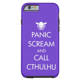 Scream Panic and Call Cthulhu Tough iPhone 6 Case