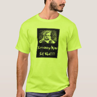 Screaming Mime Say What T-Shirt