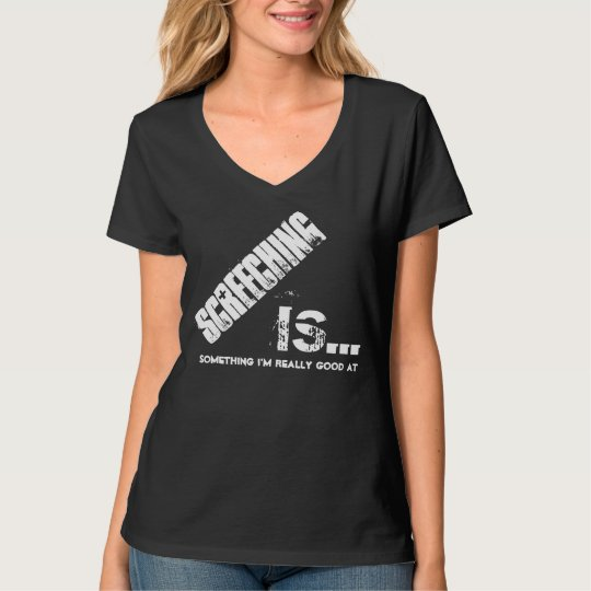 Screeching is What I Am Really Good At FUNNY T-Shirt