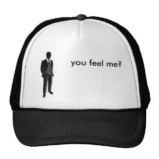 Screen shot 2010-05-05 at 9.36.43 AM, you feel me? Trucker Hat