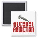 Screw Alcohol Addiction Fridge Magnet