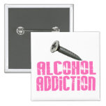 Screw Alcohol Addiction Pink Pins