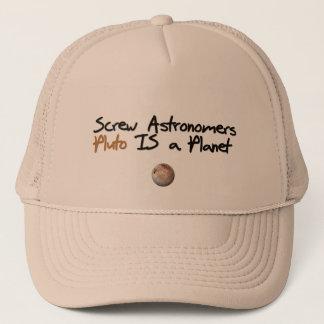Screw Astonomers ... Pluto is a Planet Trucker Hat
