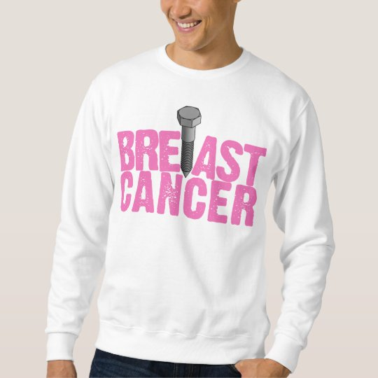 Screw Breast Cancer ($34.95) Sweatshirt