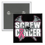 Screw Breast Cancer Pinback Buttons