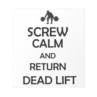 screw calm and return dead lift notepad