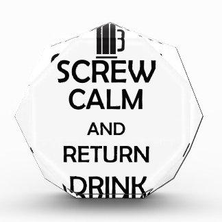 screw calm and return drink acrylic award