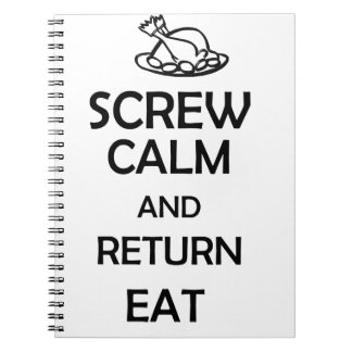 screw calm and return eat spiral note books