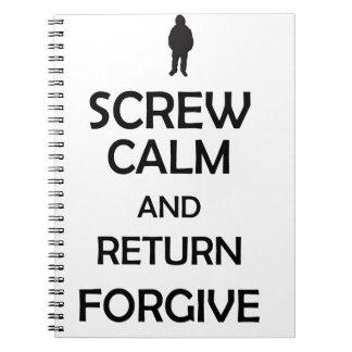 screw calm and return forgive spiral notebooks