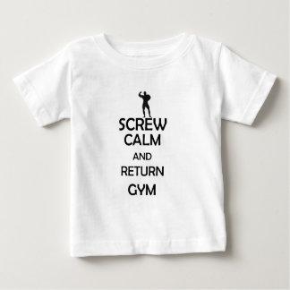 screw calm and return gym infant t-shirt
