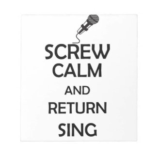screw calm and return sing notepad