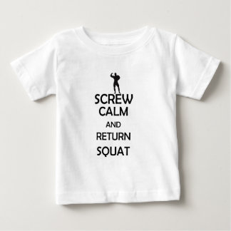 screw calm and return squat baby T-Shirt