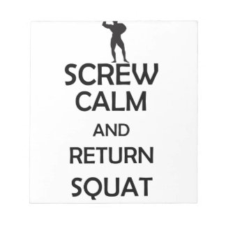 screw calm and return squat notepad
