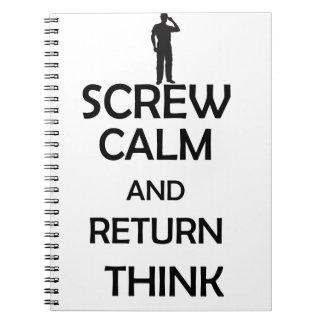 screw calm and return think spiral notebooks