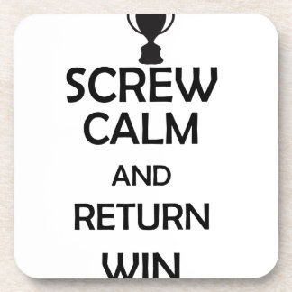 screw calm and return win beverage coaster