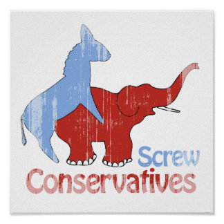 Screw Conservatives Faded Poster