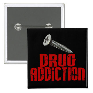Screw Drug Addiction Buttons