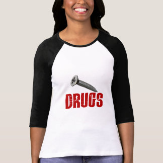 Screw Drugs T-shirts