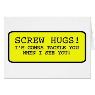 Screw Hugs Card